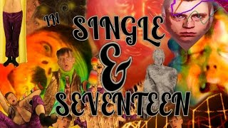 Single And Seventeen - (OFFICIAL MUSIC VIDEO) [SPT]