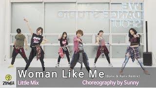 Woman Like Me (Banx & Ranx Remix) - Little Mix / Choreography / ZIN /Wook's Zumba® Story / Sunny