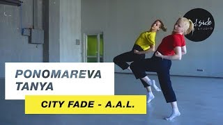 City Fade - A.A.L. | Choreography by Tanya Ponomareva | D.Side Dance Studio