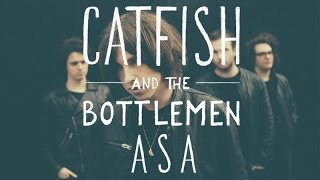 Catfish and the Bottlemen - Asa