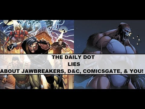 The Daily Dot Covers Jawbreakers, Saying Antarctic's Reaction Was Because Comicsgate