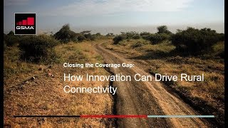 Webinar: Closing the Coverage Gap - How Innovation Can Drive Rural Connectivity