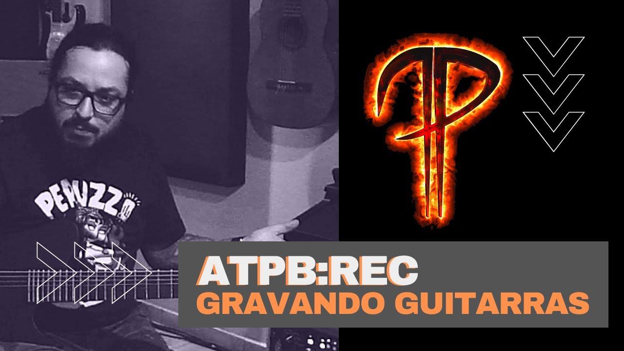 ATPB: REC - Gravação de Guitarras