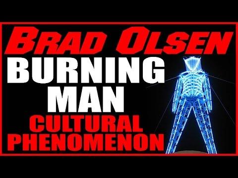 BURNING MAN, Contemporary Phenomenon, An Insider's Look From Brad Olsen 2-29-16