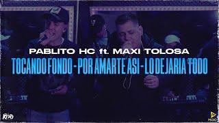 Pablito HC ft. Maxi Tolosa  -Tocando fondo - Por amarte asi - Lo dejaria todo ( SET LIVE #4 ) 🥳
