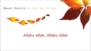 Mesut Kurtis - No One But Allah (Lyrics Video)