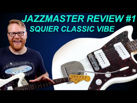 JAZZMASTER REVIEW 1: Squier Classic Vibe Review & Demo!