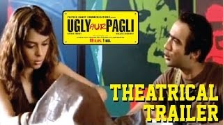 Ugly aur Pagli - Theatrical Trailer
