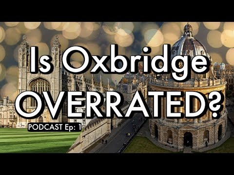 IS OXFORD & CAMBRIDGE OVERRATED? #PODCAST Ep 1 - YouTube