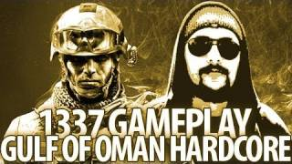 GULF OF OMAN HARDCORE [1337 GAMEPLAY]
