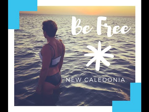 Be Free -  New Caledonia - Watch in HD!