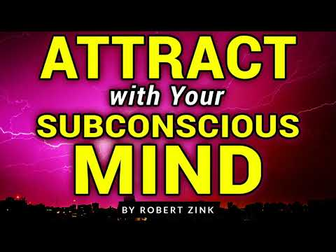 Magnetically Draw Anything You Desire With Your Subconscious Mind - Empower Your Consciousness
