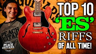 The Top 10 'ES' Guitar Riffs of All Time!