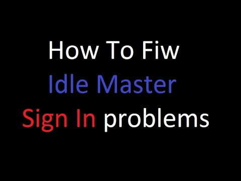 how to Fix Idle Master Sign in problems