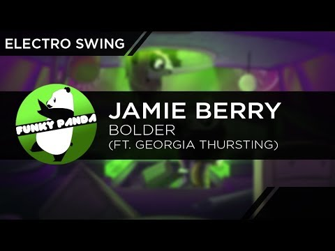 Electro Swing | Jamie Berry Feat. Georgia Thursting - Bolder