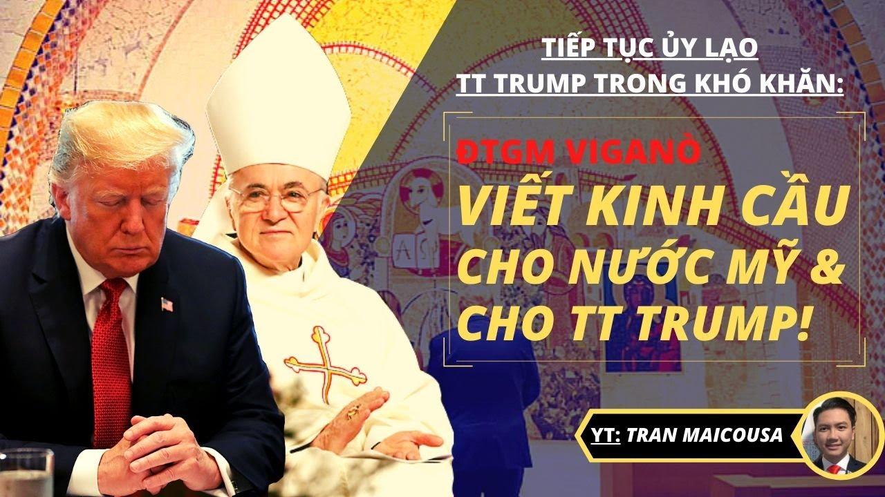 #294 11JUL20: ĐTGM VIGANÒ VIẾT KINH CẦU CHO NƯỚC MỸ & TT TRUMP!