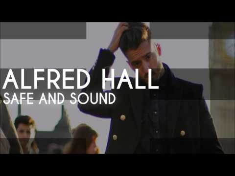 Alfred Hall - Safe And Sound