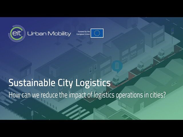 How can we reduce the impact of logistics operations in cities?