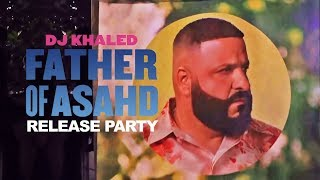 """DJ Khaled """"Father Of Asahd"""" Release Party"""