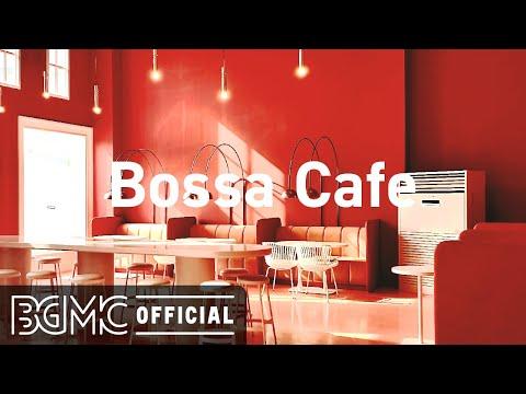 Bossa Cafe: Wednesday Morning Jazz - Sweet Jazz Coffee and Bossa Nova Music