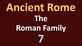 Ancient Rome History - Roman Family - 07