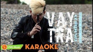 KARAOKE Vay Trả | NGUYỄN ĐÌNH LONG | Official Lyrics Video | Nhạc Trẻ Hay Nhất 2017