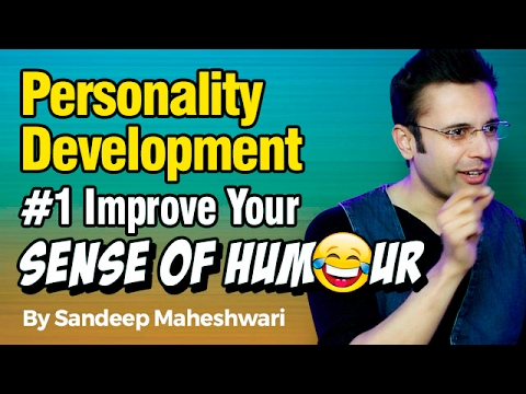 Personality Development #1 Improve Your Sense Of Humour - By Sandeep Maheshwari I Hindi