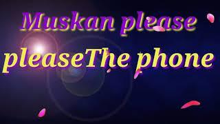 Muskan please pickup the phone se ringtone