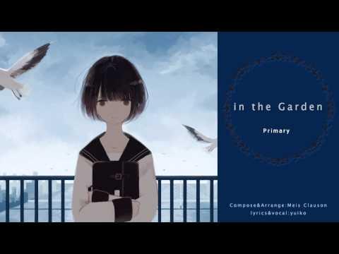 【Primary/yuiko】in the Garden【オリジナル】