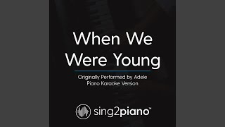 Gambar cover When We Were Young (Originally Performed By Adele) (Piano Karaoke Version)