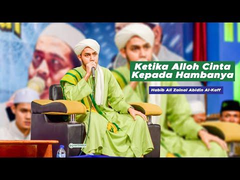 Habib Ali Zainal Abidin Al-Kaff I Ketika Alloh Swt Cinta Kepada Hambanya