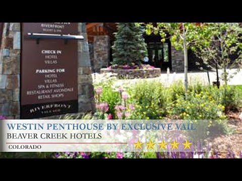 Westin Penthouse By Exclusive Vail Rentals - Beaver Creek Hotels, Colorado