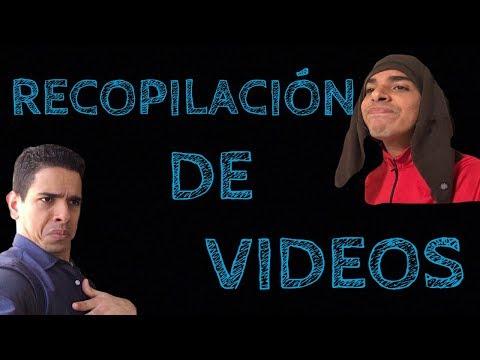 RECOPILACIÓN DE VIDEOS
