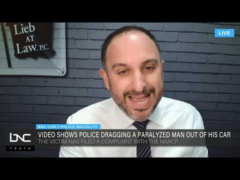 Attorney Andrew Lieb Joins BNC to Discuss Police Officer Dragging Paralyzed Man Out of Car