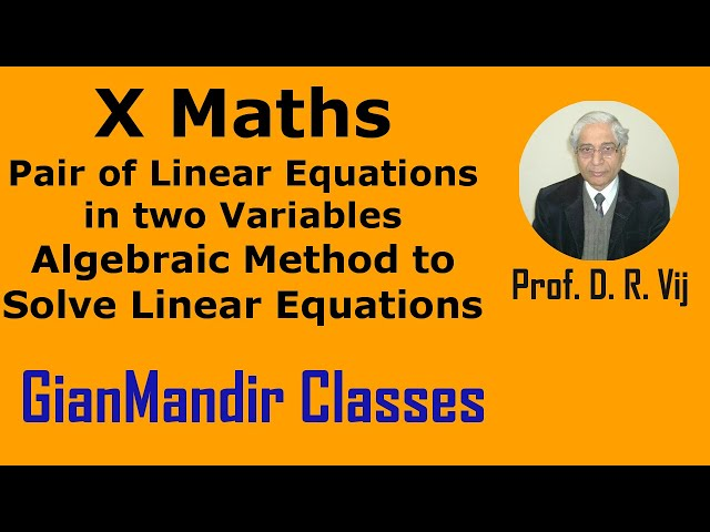 X Maths |Pair of Linear Eqns in Two Variables |Algebraic Method to Solve Linear Eqns by Preeti Ma'am