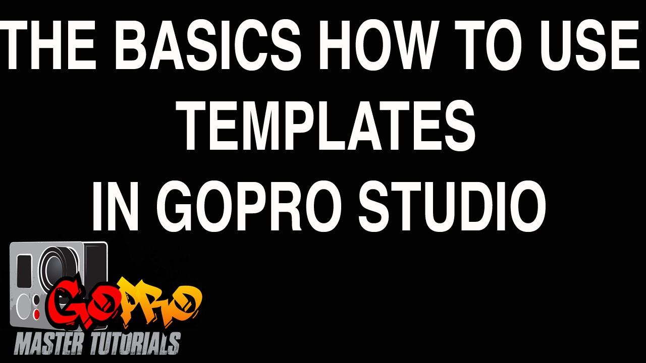 Gopro Studio - How To use Templates - YouTube