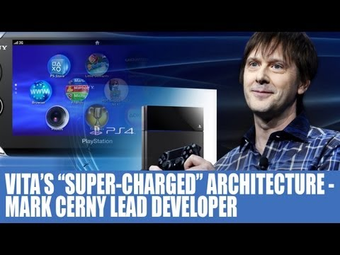 PS4 & PS Vita - Mark Cerny Lead Architect of Vita & Served As First Super-Charged Design - Analysis