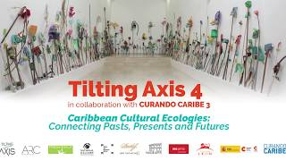 Tilting Axis 4 in Collaboration with Curando Caribe 3 | Welcome by the Cultural Center of Spain