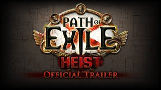 Path of Exile: Heist Official Trailer & Developer Commentary