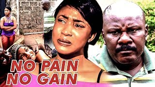 NO PAIN NO GAIN 1 (TONTO DIKEH) - NIGERIAN NOLLYWOOD MOVIES