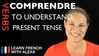 Comprendre (to understand) — Present Tense (French verbs conjugated by Learn French With Alexa)