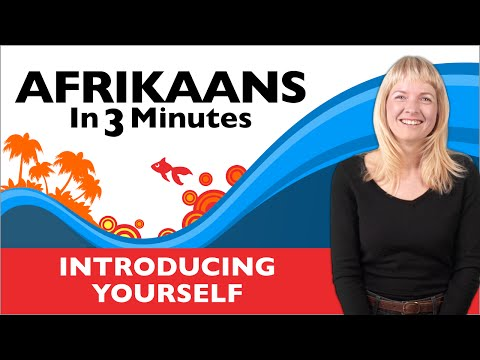 Afrikaans in Three Minutes - Introducing Yourself in Afrikaans