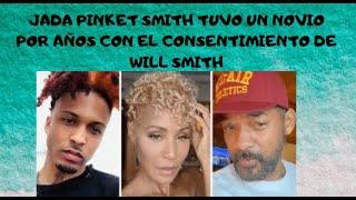 JADA PINKET SMITH TUVO UN NOVIO POR AÑOS CON EL CONSENTIMIENTO DE WILL SMITH