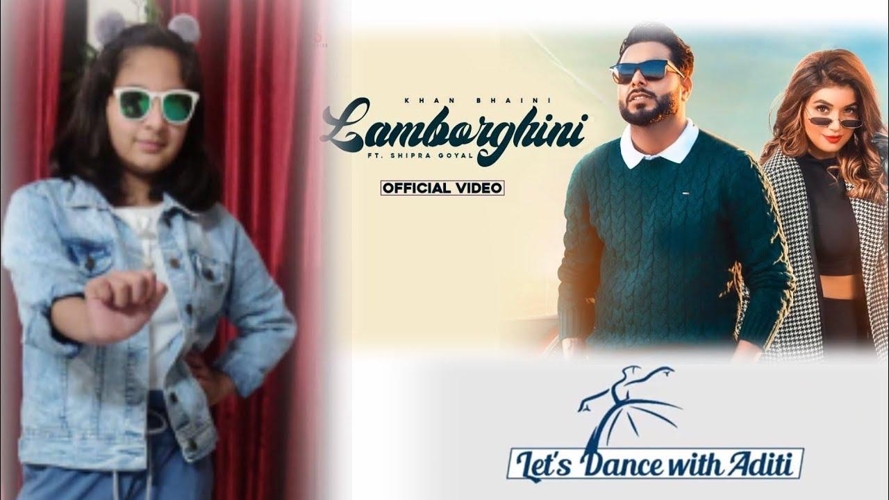 New Punjabi Song 2021 Lamborghini | Khan Bhaini | Shipra Goyal Ft. Raj Shoker |dance cover by Aditi|