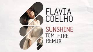 "Flavia Coelho - ""Sunshine (Tom Fire remix)"""