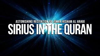 Sirius in The Quran - ASTONISHING - Omar Hisham Al Arabi