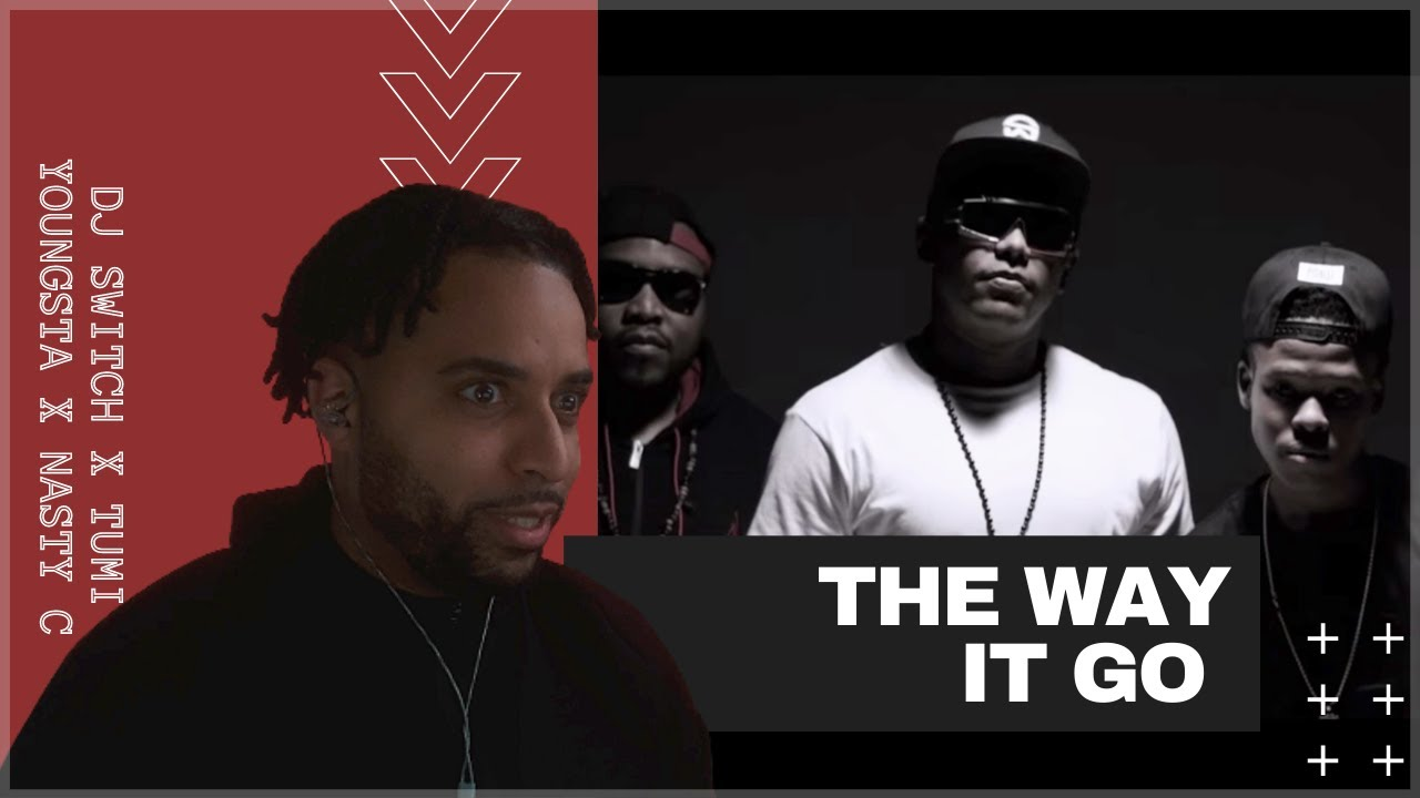 Download DJ SWITCH - WAY IT GO FT TUMI, YOUNGSTA AND NASTY C (OFFICIAL VIDEO)   FRENCH GUY REACTS TO 🇿🇦MUSIC
