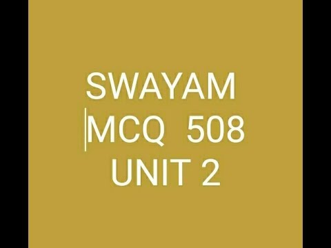 SWAYAM SOLVED MCQ 508 UNIT 2