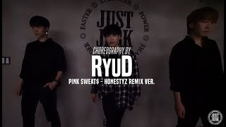RyuD New Class | Pink Sweat$ - Honesty remix ver  | Justjerk Dance Academy