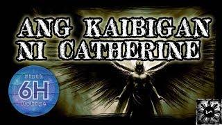 Ang Kaibigan ni Catherine  - Tagalog Horror Story (Fiction)